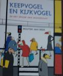REEK, Wouter van - Keepvogel en Kijkvogel / in het spoor van Mondriaan