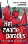 Groenendijk, Jandries, Keijser, Lizzy de - Het zwarte paradijs / ontvoerd in Nigeria