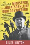 Milton, Giles - Churchills ministerie van onfatsoenlijke oorlogsvoering. Hoe een handvol merkwaardige uitvinders hielp om de nazi's ten val te brengen.