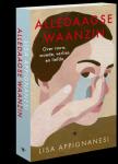Appignanesi, Lisa - Alledaagse waanzin / Over rouw, woede, verlies en liefde