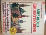 Bloch, Mies - Kruissteekboek van Hollandse landschappen tot speelse figuurtjes van wandkleden tot wenskaarten met veel borduurtips