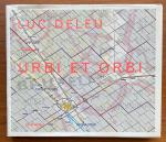 Deleu, Luc; Hans Theys - Luc Deleu urbi et orbi : de onaangepaste stad
