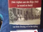Verkleij N.C.W., en Habermehl H.J. (redactie) - 1944 Alphen aan den Rijn 1945 in beeld en woord. Van Dolle Dinsdag tot de Bevrijding