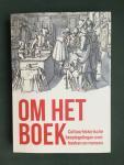 Anrooij, Wim van et al (redactie) - Om het boek Cultuurhistorische bespiegelingen over boeken en mensen