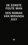 July, Miranda - De eerste foute man
