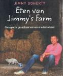 Doherty, Jimmy - Eten van Jimmy's Farm Biologische gerechten van een moderne boer