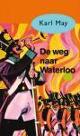 May ,Karl - 31  -  De weg naar Waterloo