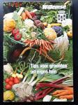 Willemse    uit het Duits vertaald door C. van der Weide-Legters - Tips Voor Groenten Uit Eigen Tuin