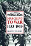 Gilbert, Martin - Marching to War 1933-1939  (The Illustrated London News)