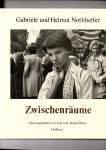 Nothhelfer, Gabriele und Helmut. - Zwischenräume. Menschen in Berlin. 1973 - 1982. Herausgegeben von Ann und Jurgen Wilde.
