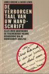 Greene, James & Lewis, David - DE VERBORGEN TAAL VAN UW HANDSCHRIFT. 'Alles over grafonomie, de fascinerende nieuwe benadering van de handschrift-analyse.'