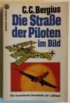 Bergius, C.C. - Die Strasse der Piloten im Bild (Die dramatische Geschichte der Luftfahrt)
