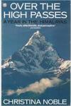 Noble, Christina - Over the high passes - a year in the Himalayas