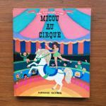 Ponchon, Helvett, Godet, Claire and Galeron, Henri (ills.) - Micou au Cirque Priemiere Serie (Debutants) belles histoires, belles images