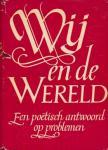 Zeyde, M.H. van der - Wij en de wereld. Een poëtisch antwoord op problemen