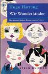 Hartung, Hugo - Wir Wunderkinder