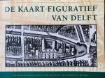 Houtzager, H.L. Klapwijk, G.C.   Leeuwen, H.W.van.  Verschuyl, M.A.   Weve, W.F. - De Kaart Figuratief van Delft.