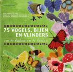 Lesley Stanfield, - 75 vogels, bijen en vlinders een complete gids voor het haken en breien van bloemen, blaadjes en beestjes