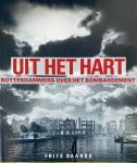 Baarda, Frits - Uit het hart. Rotterdammers over het bombardement.