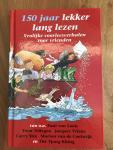 Loon, Paul van, Toon Tellegen, Jacques Vriens, Carry Slee, Marion van de Coolwijk, Thé Tjong-Khing - 150 jaar lekker lang lezen