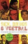 Bax, Maarten - Sex, drugs en voetbal Beroemdste Bad Boys in het topvoetbal