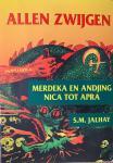 Jalhay, S.M. - Allen zwijgen. Van Merdeka en Andjing-Nica tot Apra.