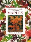 Harris, James G.S. - The Gardener's Guide to Growing Maples