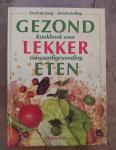 Jong, V. de, Kelling, I. - Gezond lekker eten / kookboek voor volwaardige voeding