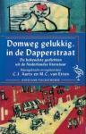 Aarts, C.J. / Etten, M.C. van - Domweg gelukkig, in de Dapperstraat
