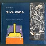 Deyl, Vaclav and Kovarik, Vladmir, Bostik, Vaclav (ills.) - Ziva Voda