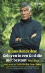 Hendrikse, Klaas - Geloven in een God die niet bestaat - manifest van een atheistische dominee