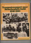 Hanswyck de Jonge, H.A.G.J.P. - Troepentransport naar Nederlandsch-Indië 1946 - 1950