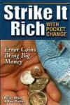 Allen, Brian & Potter, Ken - Strike it Rich with Pocket Change  Error Coins Bring Big Money