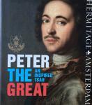 Bijl, Arnoud ; Vincent Boele et al - Peter the Great An inspired Tsar (English edition)