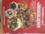 Strobel-Schulze, Rosemie - Werken met Droogbloemen kruidenboeketten Wandboeketten Arrangementen kransen