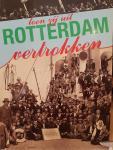 ZEVENBERGEN, Cees - Toen zij uit Rotterdam vertrokken; emigratie via Rotterdam door de eeuwen heen