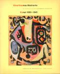 Mecklenburg, Virginia M. / John Vrieze - Amerikaanse Abstracte Kunst 1930-1945 (De Patricia en Phillip Frost Collectie), 147 pag. paperback, zeer goede staat