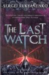 Lukyanenko, Sergei (ds1217) - The Last Watch - The sequel to the Night Watch Trilogy