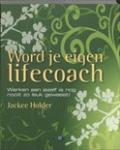 Jackee Holder - Word je eigen lifecoach / werken aan jezelf is nog nooit zo leuk geweest!