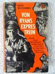 Westheimer, David - von Ryans expres trein (waarom haatten 1000 geallieerde krijgsgevangenen de man die ze Von Ryan noemden meer dan ze Hitler haatten?)