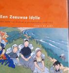 BODT, Saskia de - Een Zeeuwse idylle / het beeld van Zeeland in prentenboeken 1900-1960