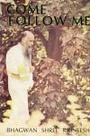 Bhagwan Shree Rajneesh (Osho) - Come follow me, volume 1: talks on the sayings of Jesus Christ