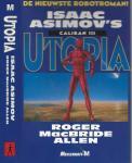 Asimov Isaac Asimov (1920-1992) werd als Isaak Judovitsj Ozimov geboren in het Russissche Petrovitsj, Vertaling Maarten Meeuwes - Caliban - III Utopia  Met de oorspronkelijke wetten der robotica