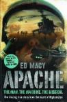 Macy, Ed - Apache The man, the machine, the mission The blazing true story from the heart of Afghanistan