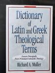 Richard Muller - Dictionary of Latin and Greek Theological Terms / Drawn Principally from Protestant Scholastic Theology