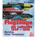 Brown, Eric - Berühmte Flugzeuge der Luftwaffe 1939-1945- Berichte eines Testpiloten