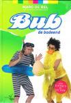 Bel, Marc de - BUB DE BADEEND - incl. CD - NIEUW, in plastic
