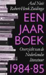 Nuis, Aad en Zuidinga, Robert-Henk - Een jaar boek. Overzicht van de Nederlandse literatuur 1984-85
