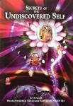 Sri Srimad Bhaktivedanta Narayana Goswami Maharaja - Secrets of the undiscovered self