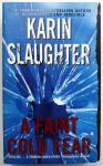 Slaughter, Karin - A Faint Cold Fear (ENGELSTALIG) (Grant County 3)